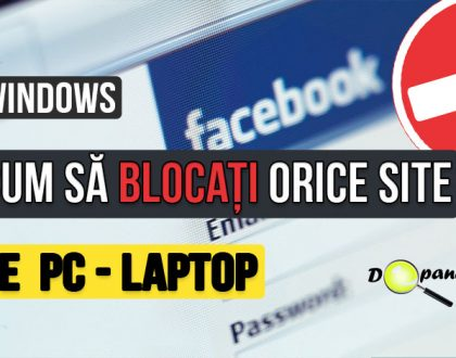 Cum pot bloca accesarea unuia sau mai multor site-uri web in Windows (ex. Facebook - Youtube)