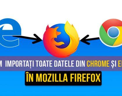 Cum să importați toate datele din Google Chrome, Microsoft Edge sau Internet Explorer în Mozilla Firefox