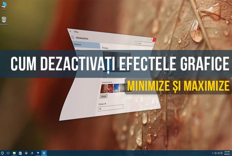 Cum se dezactivează efectele de animație a ferestrelor din Windows - Minimize și Maximize