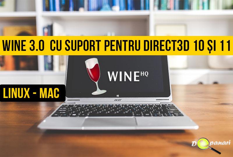 Aplicația Wine 3.0 este disponibilă pentru descărcare cu suport pentru Direct3D 10 și 11