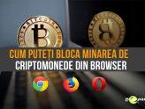 Cum puteți bloca minarea de criptomonede din browser-ul Google Chrome, Mozilla Firefox și Opera