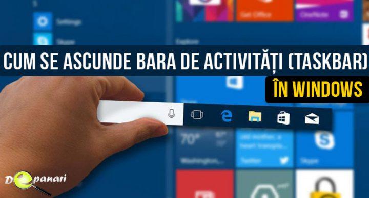 Cum se poate ascunde bara de activități (taskbar) în Windows 10