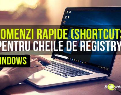 Cum se pot face comenzi rapide (shortcuts) pentru cheile de registry din Windows