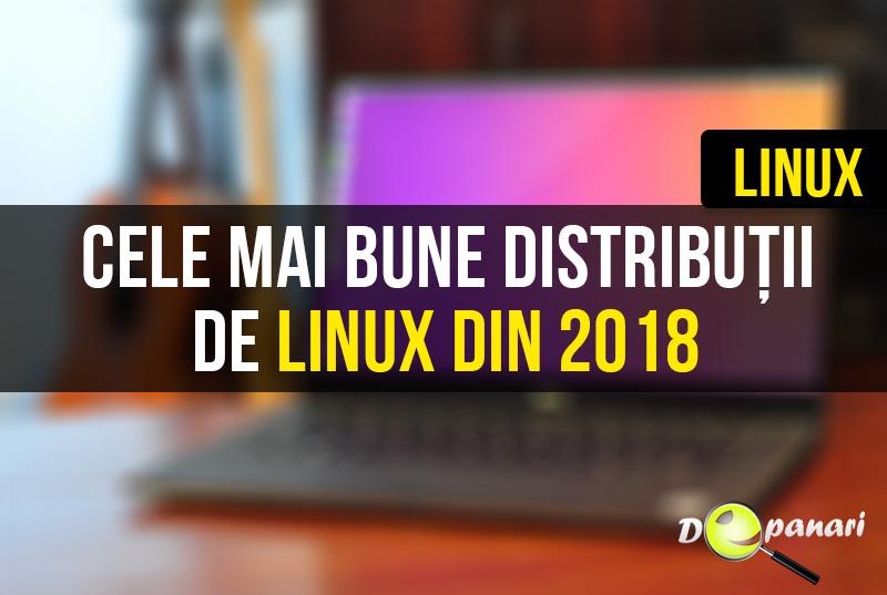 Care sunt cele mai bune distribuții de Linux din 2018
