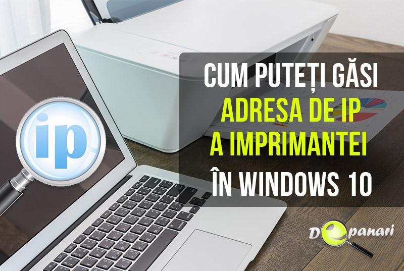 Cum puteți găsi adresa de IP a imprimantei în Windows 10