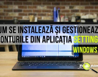 Cum se instalează și gestionează fonturile din aplicația Settings în Windows 10