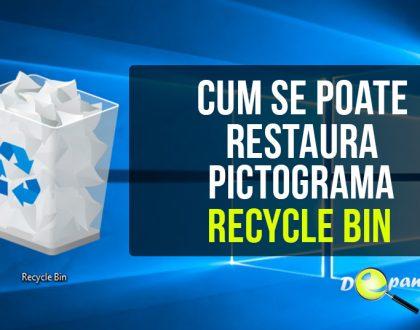 Cum se poate restaura coșul de gunoi - Recycle Bin în Windows 10