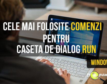Cele mai folosite comenzi pentru accesarea utilitarelor prin caseta de dialog Run din Windows