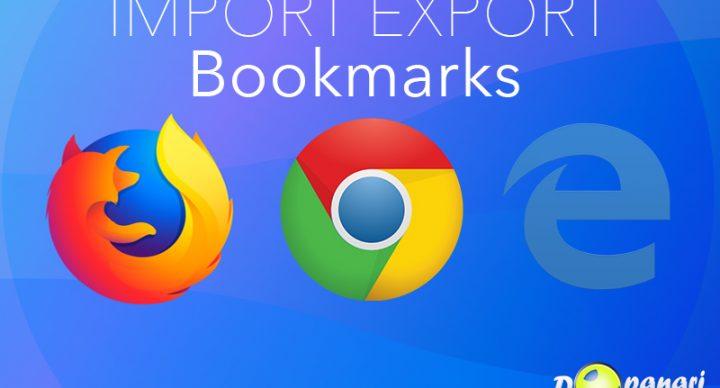 Cum se importă și exportă marcajele (bookmarks) între Google Chrome, Mozilla Firefox și Microsoft Edge