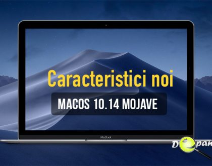 MacOS 10.14 Mojave - despre personalizarea culorilor, modificarea actualizărilor prin System Preferences și multe alte caracteristici noi