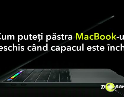 Cum vă puteți păstra MacBook-ul deschis când capacul / afișajul este închis