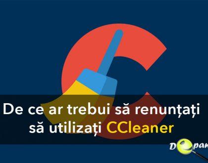 De ce ar trebui să renunțați să utilizați CCleaner - Windows