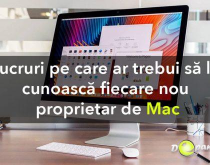 Lucruri pe care ar trebui să le cunoască și să le facă fiecare nou proprietar de Mac