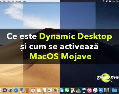 Ce este Dynamic Desktop și cum se activează - MacOS Mojave