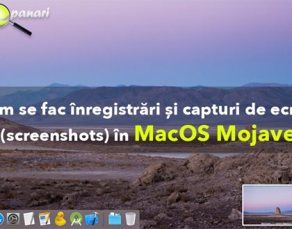 Cum se fac înregistrări video și capturi de ecran (screenshots) în MacOS Mojave