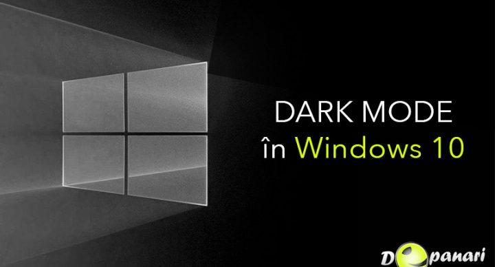 Cum se activează modul întunecat (Dark Mode) în Windows 10