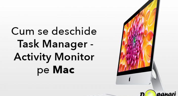 Cum se deschide și ce face managerul de activități (Task Manager) pe Mac