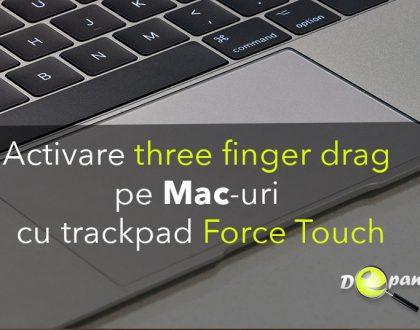 """Cum să activați """"tragerea cu trei degete"""" (drag and drop) pentru trackpad-ul Force Touch pe Mac"""
