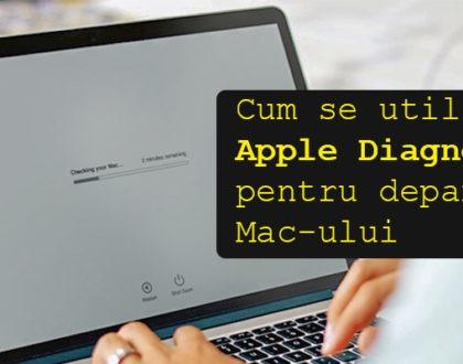 Cum se utilizează Apple Diagnostics pentru depanarea Mac-ului dvs.