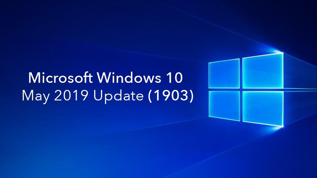 actualizarea Windows 10 May 2019 Update 1903 disponibilă acum
