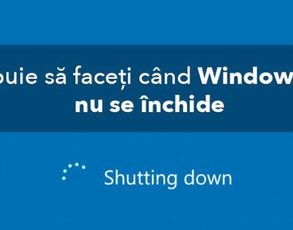 Ce trebuie să faceți când Windows-ul 10 nu se închide