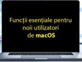 Funcții esențiale pentru noii utilizatori de macOS