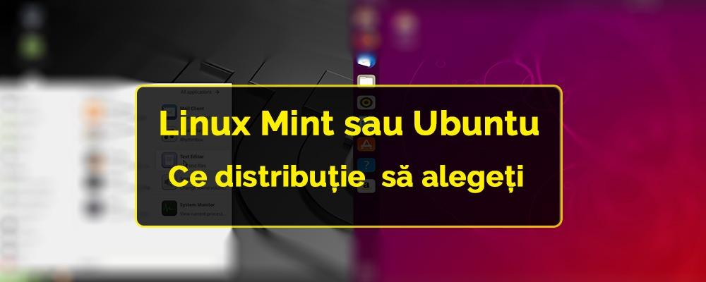 Linux Mint sau Ubuntu: ce distribuție ar trebui să alegeți?