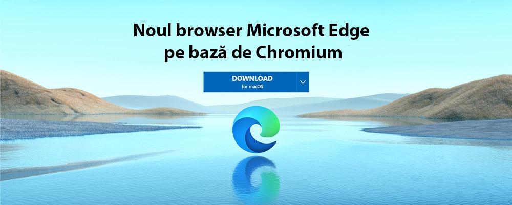 A fost lansat un nou browser Microsoft Edge pe bază de Chromium