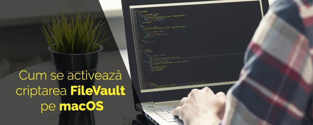 Ce este și cum se activează criptarea FileVault pe Apple macOS