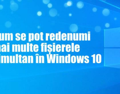 Cum se pot redenumi mai multe fișierele simultan în Windows 10